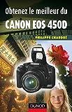 Obtenez le meilleur du Canon EOS 450D (French Edition)