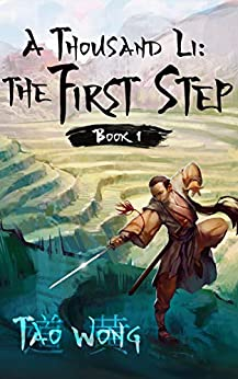 A Thousand Li: the First Step: Book 1 Of A Xianxia Cultivation Series by [Tao Wong]