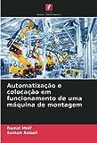 Automatização e colocação em funcionamento de uma máquina de montagem