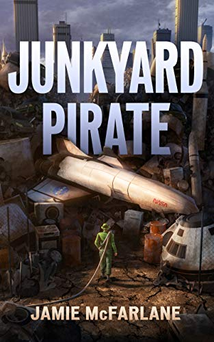 Junkyard Pirate by [Jamie McFarlane]