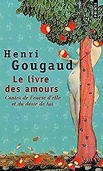 Le Livre des amours - Contes de l'envie d'elle et du désir de lui de Henri Gougaud