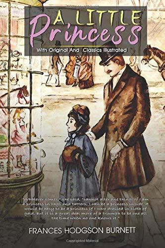 A Little Princess: ( illustrated ) Original Classic Novel, Unabridged Classic Edition