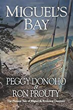 Miguels Bay: The Pioneer Tale of Miguel and Frederica ...