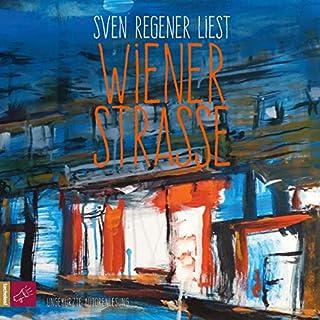 Wiener Straße                   Autor:                                                                                                                                 Sven Regener                               Sprecher:                                                                                                                                 Sven Regener                      Spieldauer: 6 Std. und 4 Min.     722 Bewertungen     Gesamt 4,4