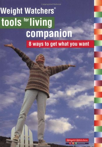Compare Textbook Prices for Weight Watchers Tools For Living Companion: 8 Waysto Get What You Want 1 Edition ISBN 0785555029064 by Weight Watchers