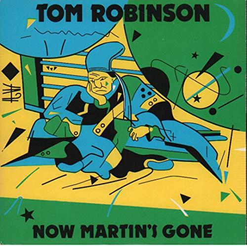 Now Martin's Gone - Tom Robinson 7&…