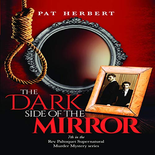 The Dark Side of the Mirror Audiobook By Pat Herbert cover art