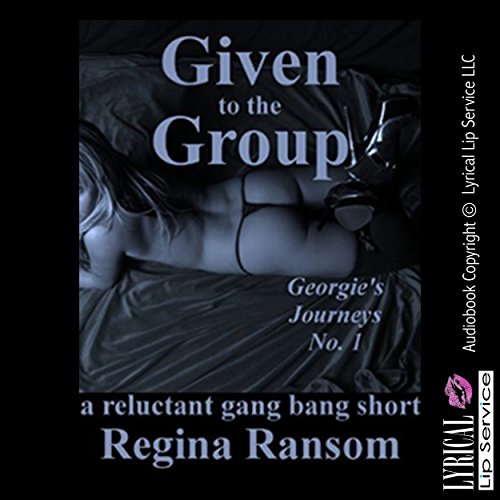 Given to the Group: A Reluctant Gangbang Short audiobook cover art