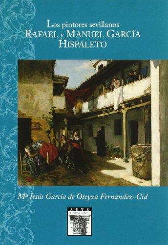 Los pintores sevillanos Rafael y Manuel García Hispaleto: 90 (Arte Hispalense)