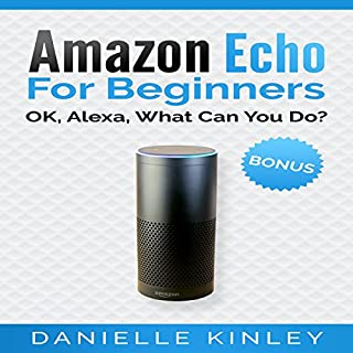 Amazon Echo for Beginners: OK, Alexa, What Can You Do? audiobook cover art