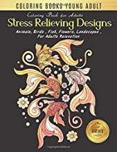 Coloring Book Young Adults: Stress Relieving Designs Animals, Flowers, Fish and more   Gold Fish Designs for Adults Relaxation (young adult coloring ... Books for adults Relaxation Large print)