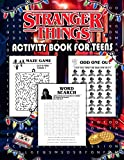 Stranger Things Activity Book For Teens: Gorgeous Stranger Things Images With Plenty Of Activities For Your Beloved Kids Developing Many Skills And Having Fun