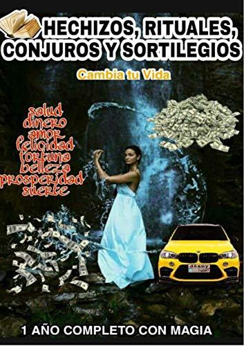 LIBRO COMPLETO DE RITUALES, HECHIZOS, CONJUROS Y SORTILEGIOS, CAMBIA TU VIDA: 1 AÑO COMPLETO CON MAGIA, NADA VOLVERA A SER IGUAL