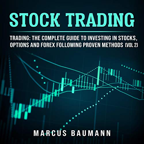 Stock Trading: Trading: The Complete Guide to Investing in Stocks, Options and Forex Following Proven Methods, Volume 2 audiobook cover art
