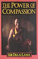The Power of Compassion: A Collection of Lectures