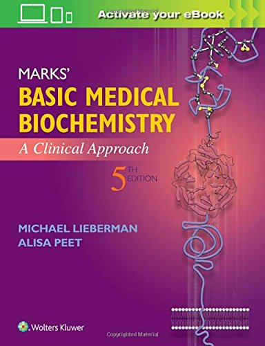 Compare Textbook Prices for Marks' Basic Medical Biochemistry: A Clinical Approach 5 Edition ISBN 9781496324818 by Lieberman, Michael,Peet MD, Alisa