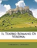 Il Teatro romano di Verona; (Italian Edition)