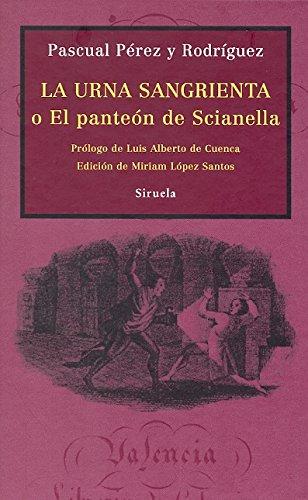 La urna sangrienta: o El panteón de Scianella (Libros del Tiempo)