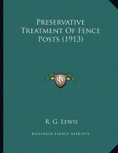 Preservative Treatment Of Fence Posts (1913)