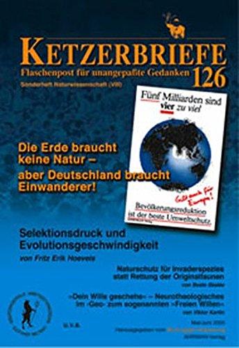 Naturwissenschaft / Die Erde braucht keine Natur - aber Deutschland braucht Einwanderer! Selektionsdruck und Evolutionsgeschwindigkeit. Naturschutz ... Gedanken, Sonderheft Naturwissenschaft VIII