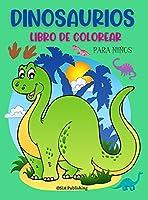 Dinosaurios Libro de Colorear para Niños: Libro para colorear de los Dinosaurios para los niños. Libro de actividades para practicar el coloreado y divertirse para Niños de 2 a 5 Años