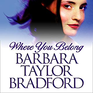 Where You Belong                   By:                                                                                                                                 Barbara Taylor Bradford                               Narrated by:                                                                                                                                 Christy Meyer                      Length: 11 hrs and 49 mins     5 ratings     Overall 4.8