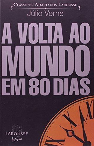 Classicos Adaptados Larousse - A Volta Ao Mundo Em 80 Dias