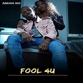 Fool 4u (feat. Deono)