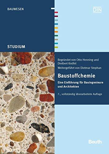 Baustoffchemie: Eine Einführung für Bauingenieure und Architekten (Beuth Studium)