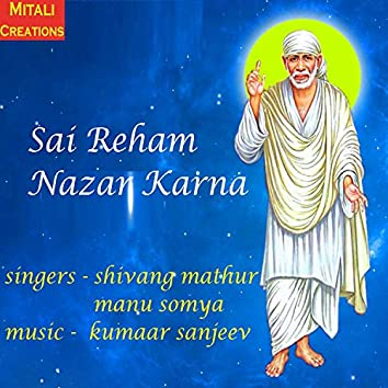 Sai Reham Nazar Karna