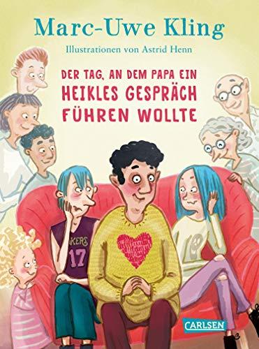 Der Tag, an dem Papa ein heikles Gespräch führen wollte: Ein aufklärendes Vorlesebuch für Kinder ab 5