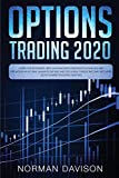 Options Trading 2020: Guide for Beginners. Best and Simplified Strategies to Earn $10,000 per Month in no Time, Manage The Risk and Get a Real Passive Income. Includes: Stock Market Investing and ETFs - Norman Davison