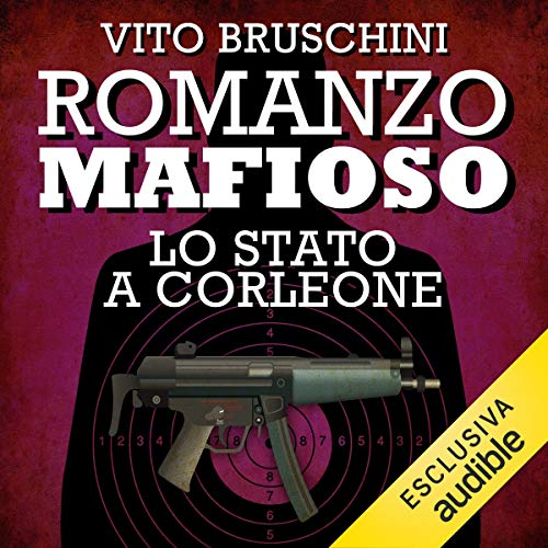 Romanzo mafioso. Lo stato a Corleone     Romanzo mafioso 4              By:                                                                                                                                 Vito Bruschini                               Narrated by:                                                                                                                                 Alberto Angrisano                      Length: 3 hrs and 1 min     Not rated yet     Overall 0.0