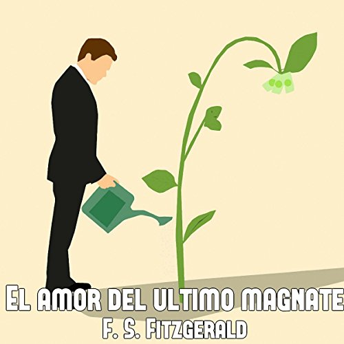 El amor del último magnate [The Last Tycoon] audiobook cover art