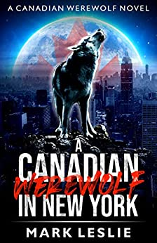 A Canadian Werewolf in New York by [Mark Leslie]