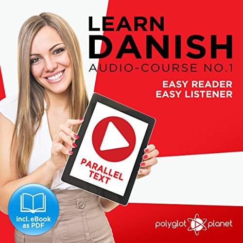 Learn Danish - Easy Reader - Easy Listener - Parallel Text Audio Course, No.1 audiobook cover art