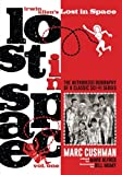 Irwin Allen's Lost in Space, Volume One: The Authorized Biography of a Classic Sci-Fi Series (Volume 1)