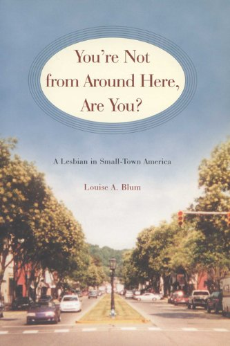 You're Not from Around Here, Are You?: A Lesbian in...