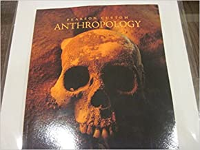 Pearson Custom Anthropology Intro to Physical Anthropology Anth 115 Dr Monica Bellas, Cerritos College