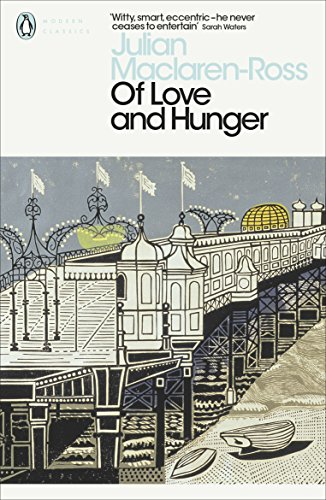 Of Love and Hunger (Penguin Modern Classics)
