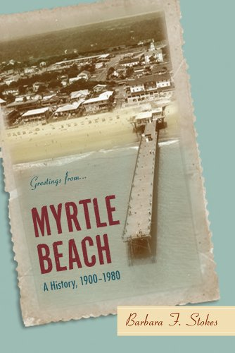 Myrtle Beach: A History, 1900―1980 (Non Series)