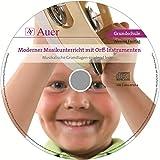 Moderner Musikunterricht mit Orff-Instrumenten CD: Begleit-CD mit Klangbeispielen, Musikstücken und Playbackversionen (1. bis 4. Klasse)