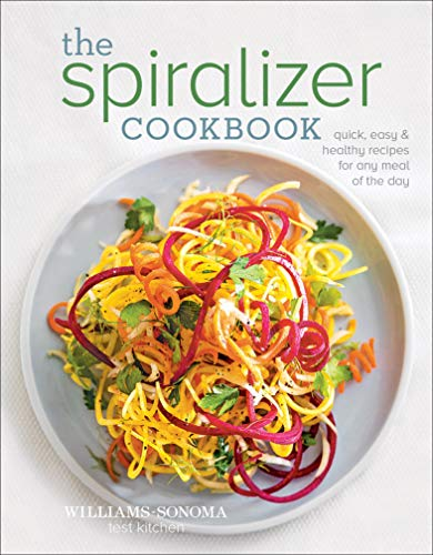 The Spiralizer Cookbook: Quick, Easy & Healthy Recipes for Any Meal of the Day