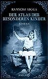 Der Atlas der besonderen Kinder: Roman (Die besonderen Kinder, Band 4)