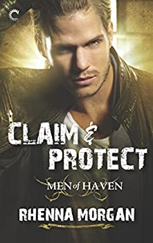 Claim & Protect  Men of Haven Book 3