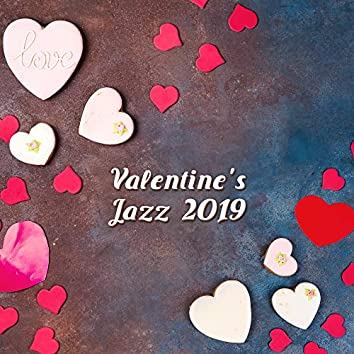 Valentine's Jazz 2019 – Jazz Relaxation, Sensual Songs, Erotic Music for Lovers, Pure Relaxation, Instrumental Jazz Music Ambient, Sex Music