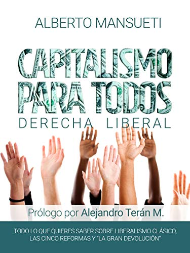 Capitalismo para todos: Derecha liberal (Cinco reformas nº 1)
