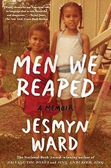 Men We Reaped: A Memoir by [Jesmyn Ward]