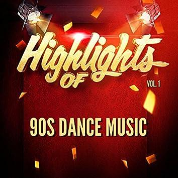 Highlights of 90S Dance Music, Vol. 1