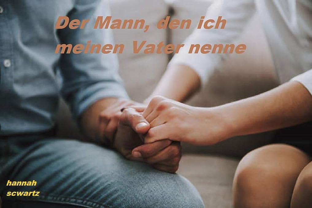 発生器その結果コックDer Mann, den ich meinen Vater nenne (German Edition)